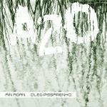 """Ain Agan & Oleg Pissarenko - """"A2O"""" (2011)"""