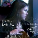 """Anu Taul - """"Engi aig"""" (2006)"""