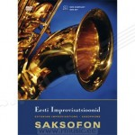 "Compilation ""Estonian Improvisations - Saxophone"" (2007)"