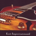 "Compilation ""Estonian Improvisations - Guitar"" (2007)"