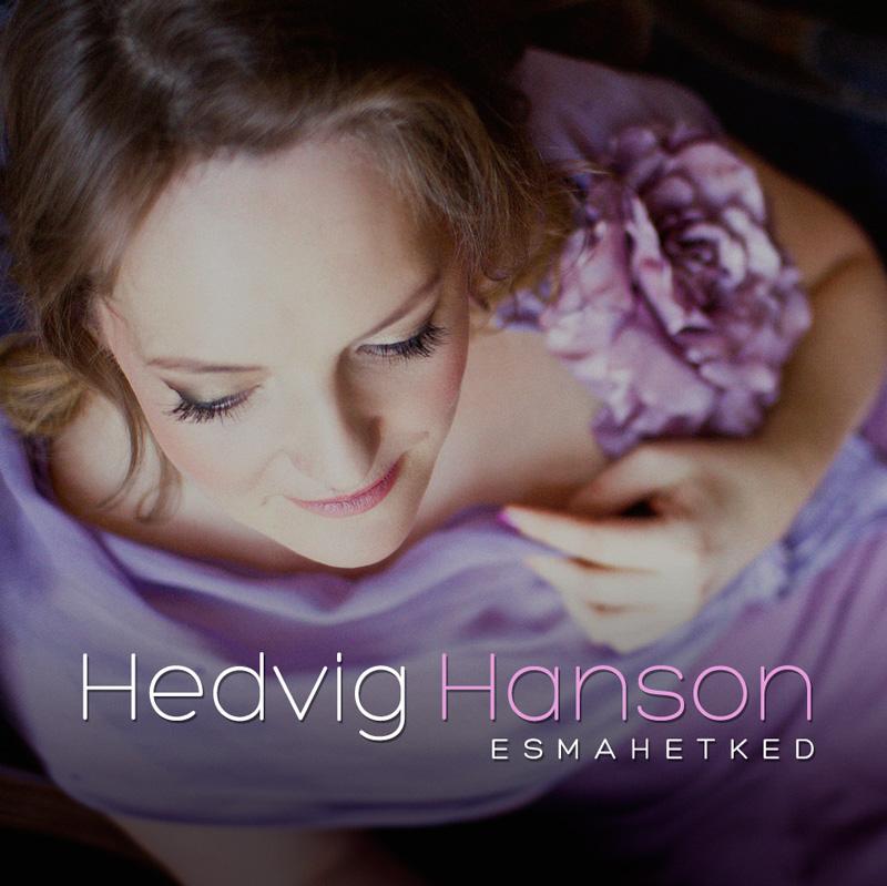 "Hedvig Hanson Group - ""Esmahetked"" (2013)"