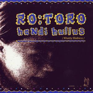 """RO:TORO - """"Handi hullus"""" (2008)"""