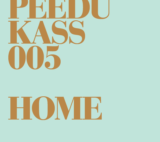 """Peedu Kass 005 """"Home"""" (2010)"""