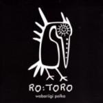 "RO:TORO - ""Wabariigi polka"" (2011)"